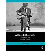A Blues Bibliography: Second Edition: Volume 2 (English Edition)