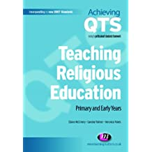 Teaching Religious Education: Primary and Early Years (Achieving QTS Series Book 1557) (English Edition)