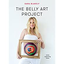 The Belly Art Project: Moms Supporting Moms (English Edition)
