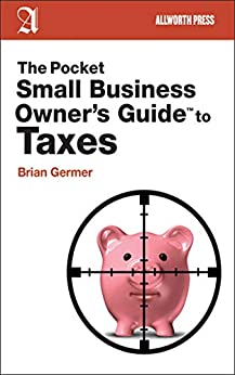 """""""The Pocket Small Business Owner's Guide to Taxes (Pocket Small Business Owner's Guides) (English Edition)"""",作者:[Brian Germer]"""