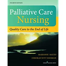 Palliative Care Nursing, Fourth Edition: Quality Care to the End of Life (English Edition)