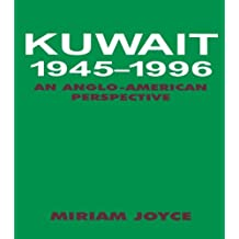 Kuwait, 1945-1996: An Anglo-American Perspective (English Edition)