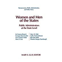 Women and Men of the States: Public Administrators and the State Level (Bureaucracies, Public Administration, and Public Policy) (English Edition)