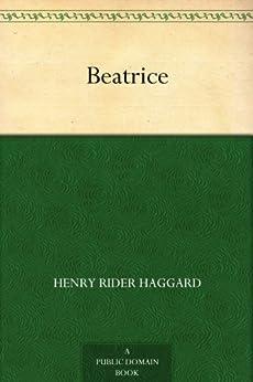 """Beatrice (免费公版书) (English Edition)"",作者:[Haggard,Henry Rider]"