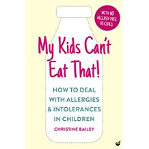 My Kids Can't Eat That! (EBK): How to Deal with Allergies & Intolerances in Children (English Edition)