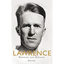 Lawrence: Warrior and Scholar (English Edition)