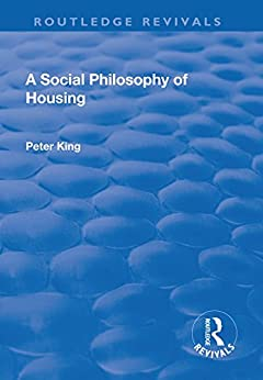 """A Social Philosophy of Housing (English Edition)"",作者:[King, Peter]"