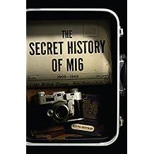 The Secret History of MI6: 1909-1949 (English Edition)