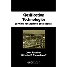 Gasification Technologies: A Primer for Engineers and Scientists (Chemical Industries Book 105) (English Edition)