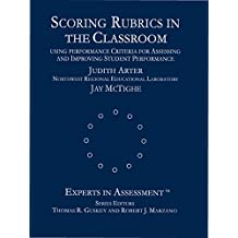 Scoring Rubrics in the Classroom: Using Performance Criteria for Assessing and Improving Student Performance (Experts In Assessment Series) (English Edition)