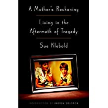 A Mother's Reckoning: Living in the Aftermath of Tragedy (English Edition)