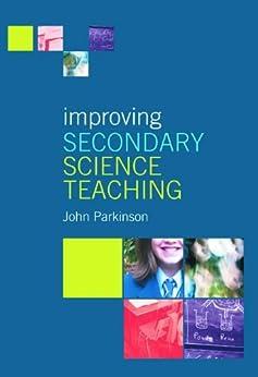 """Improving Secondary Science Teaching (English Edition)"",作者:[Parkinson, John]"