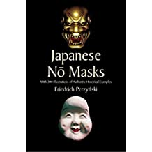 Japanese No Masks: With 300 Illustrations of Authentic Historical Examples (Dover Fine Art, History of Art) (English Edition)