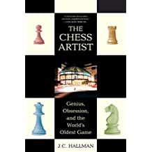 The Chess Artist: Genius, Obsession, and the World's Oldest Game (English Edition)