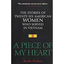 A Piece of My Heart: The Stories of 26 American Women Who Served in Vietnam (English Edition)