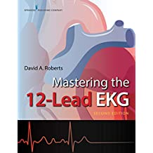 Mastering the 12-Lead EKG, Second Edition (English Edition)