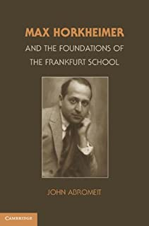 Max Horkheimer and the Foundations of the Frankfurt School (English Edition)