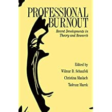 Professional Burnout: Recent Developments In Theory And Research (Series in Applied Psychology) (English Edition)