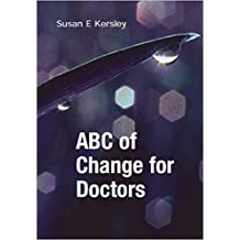 ABC of Change for Doctors (English Edition)