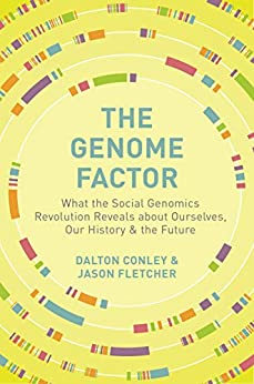 """""""The Genome Factor: What the Social Genomics Revolution Reveals about Ourselves, Our History, and the Future (English Edition)"""",作者:[Conley, Dalton, Fletcher, Jason]"""