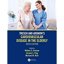 Tresch and Aronow's Cardiovascular Disease in the Elderly: Sixth Edition (English Edition)