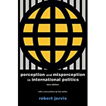 Perception and Misperception in International Politics: New Edition (Center for International Affairs, Harvard University) (English Edition)