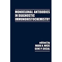 Monoclonal Antibodies in Diagnostic Immunohistochemistry (Clinical and Biochemical Analysis Book 24) (English Edition)