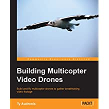 Building Multicopter Video Drones (English Edition)
