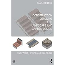Construction Detailing for Landscape and Garden Design: Surfaces, steps and margins (English Edition)