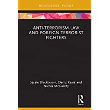Anti-Terrorism Law and Foreign Terrorist Fighters (Routledge Research in Terrorism and the Law) (English Edition)