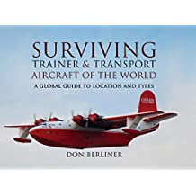 Surviving Trainer & Transport Aircraft of the World: A Global Guide to Location and Types (English Edition)