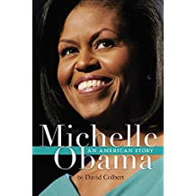 Michelle Obama: An American Story (English Edition)
