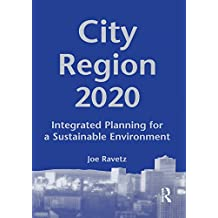 City-Region 2020: Integrated Planning for a Sustainable Environment (English Edition)
