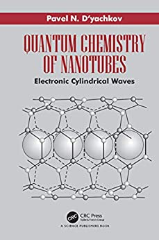 """Quantum Chemistry of Nanotubes: Electronic Cylindrical Waves (English Edition)"",作者:[Pavel N. D'yachkov]"