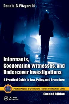 """""""Informants, Cooperating Witnesses, and Undercover Investigations: A Practical Guide to Law, Policy, and Procedure, Second Edition (Practical Aspects of ... Forensic Investigations) (English Edition)"""",作者:[Fitzgerald, Dennis G., Coffey, Simon]"""
