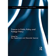 Fiascos in Public Policy and Foreign Policy (Journal of European Public Policy Series) (English Edition)