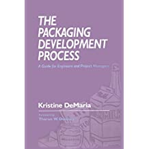 The Packaging Development Process: A Guide for Engineers and Project Managers (English Edition)