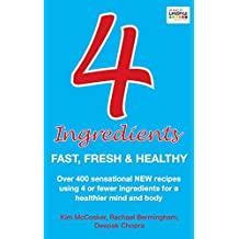 4 Ingredients: Fast, Fresh and Healthy (English Edition)