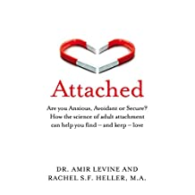 Attached: Are you Anxious, Avoidant or Secure? How the science of adult attachment can help you find – and keep – love (English Edition)