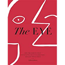 The Eye: How the World's Most Influential Creative Directors Develop Their Vision (English Edition)