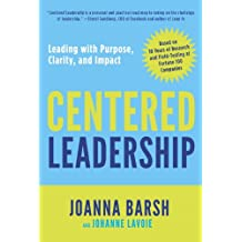 Centered Leadership: Leading with Purpose, Clarity, and Impact (English Edition)
