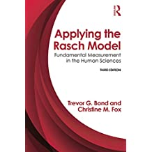 Applying the Rasch Model: Fundamental Measurement in the Human Sciences, Third Edition (English Edition)