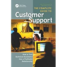 The Complete Guide to Customer Support: How to Turn Technical Assistance Into a Profitable Relationship (English Edition)