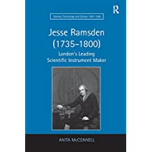 Jesse Ramsden (1735–1800): London's Leading Scientific Instrument Maker (Science, Technology and Culture, 1700-1945) (English Edition)