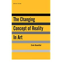 The Changing Concept of Reality in Art (English Edition)