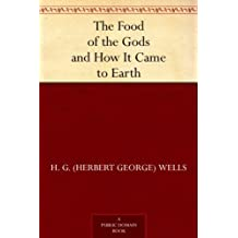 The Food of the Gods and How It Came to Earth (免费公版书)