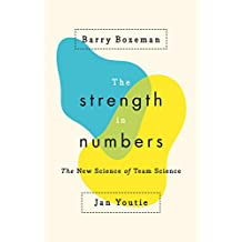 The Strength in Numbers: The New Science of Team Science (English Edition)