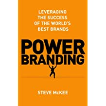 Power Branding: Leveraging the Success of the World's Best Brands (English Edition)