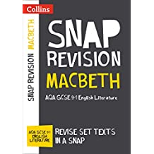 Macbeth: AQA GCSE 9-1 English Literature Text Guide: For the 2020 Autumn & 2021 Summer Exams (Collins GCSE Grade 9-1 SNAP Revision) (English Edition)