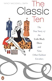 The Classic Ten: The True Story of the Little Black Dress and Nine Other Fashion Favorites (English Edition)